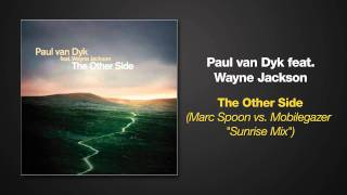 [5.70 MB] Paul van Dyk ft. Wayne Jackson 'The Other Side' Marc Spoon vs Mobilegazer Sunrise Remix