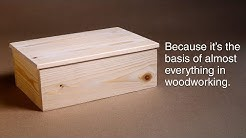 How to make a basic box. And why you need to know how. | Woodworking BASICS.