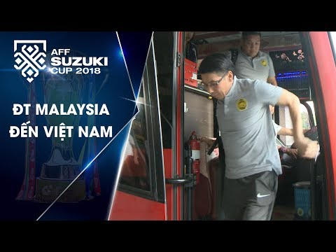 Đội tuyển Malaysia đã tới Việt Nam! | VFF Channel
