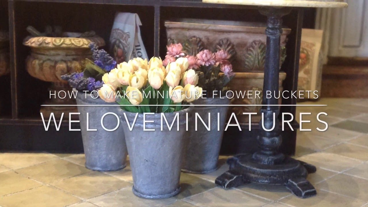 How To Make Miniature Flower Buckets Youtube