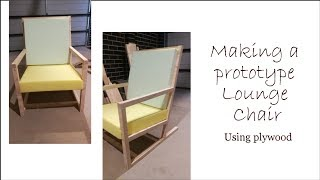 Making a prototype lounge chair