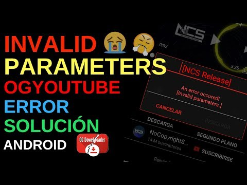FIX ERROR OGYOUTUBE INVALID PARAMETERS|OGYOUTUBE ERROR|ANDROID 2018