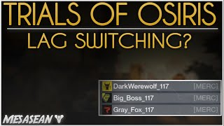 Destiny Trials of Osiris. Lag Switchers/Cheaters? Teleporting and Unkillable.