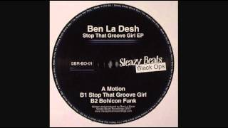Ben La Desh - Stop That Groove Girl (Sleazy Beats Black Ops)