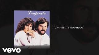 Pimpinela - Vivir Sin Ti, No Puedo