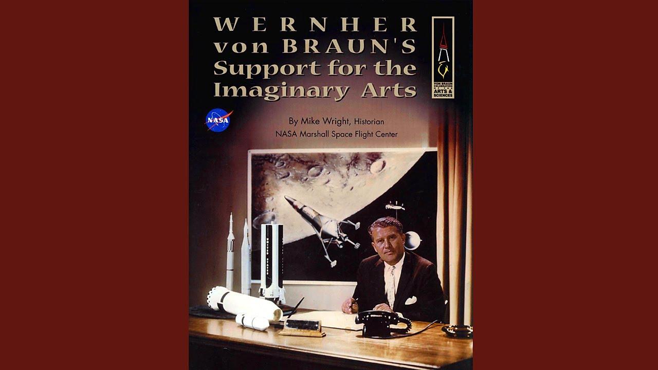 Wernher von Braun's Support for the Imaginary Arts