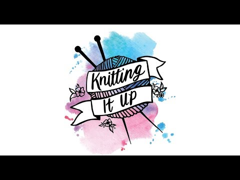 Knitting it Up Podcast - Episode 15