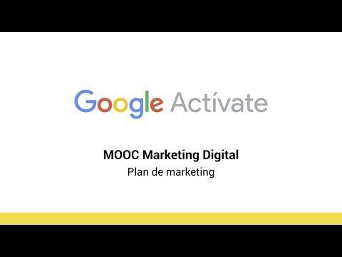 MOOC Marketing Digital - 11.1 Plan de marketing - Google Actívate
