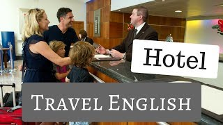 Travel English - Staying at a Hotel