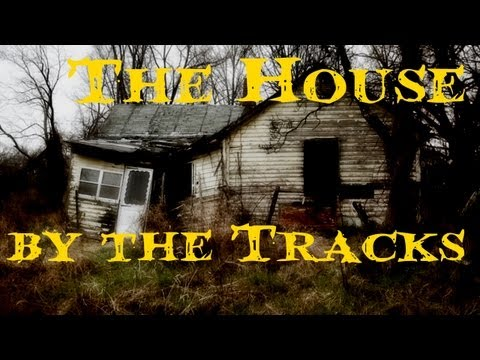 """The House by the Tracks"""