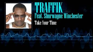 Traffik Feat. Shurwayne Winchester - Take Your Time [Soca 2002]