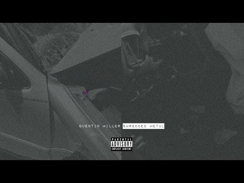 Quentin Miller - What A Time... ft. Key! (Shredded Metal)