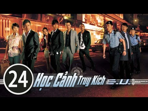 Học cảnh truy kích 24/30 (tiếng Việt) DV chính: Miêu Kiều Vỹ, Châu Hải My; TVB/2009