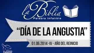 Día de angustia - Apóstol Sergio Enríquez  - 01.06.2014  IV