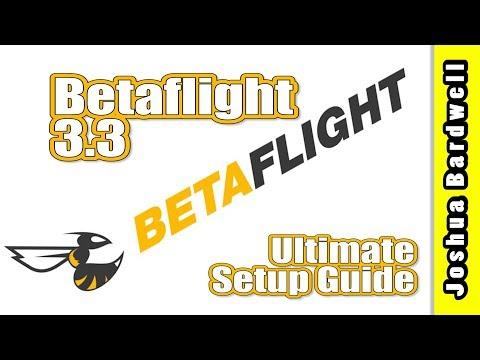 Betaflight 3.3 Ultimate Setup Guide