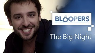 LES BLOOPERS THE BIG NIGHT - Julien Pestel