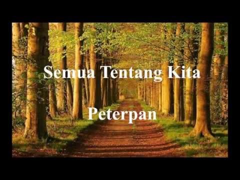 Semua Tentang Kita - Peterpan ( Lyrics )