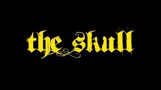 """The Skull - """"The Endless Road Turns Dark"""" (( Official Lyric Video ))"""