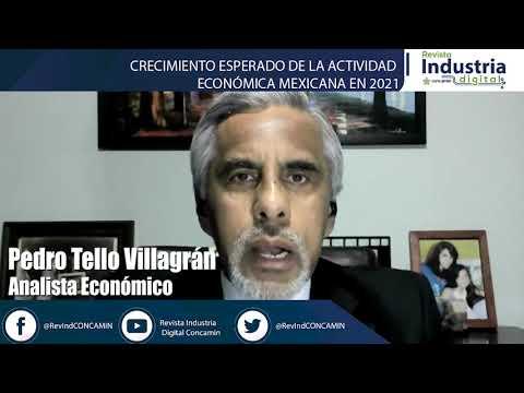 CRECIMIENTO ESPERADO DE LA ACTIVIDAD ECONÓMICA MEXICANA EN 2021 - PEDRO TELLO