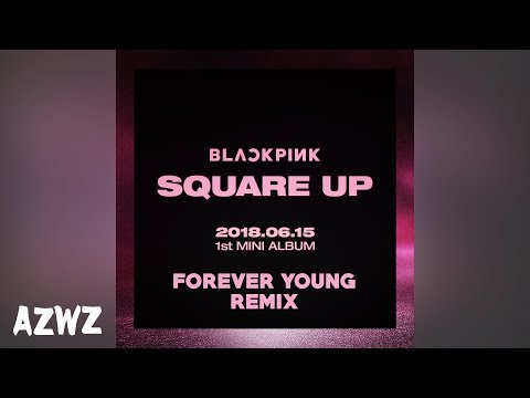 BLACKPINK - FOREVER YOUNG REMIX TEASER