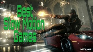 Best Slow Motion Games