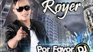 Royer el consentido Por favor Dj |   (DJ RONY DE MONAGAS)