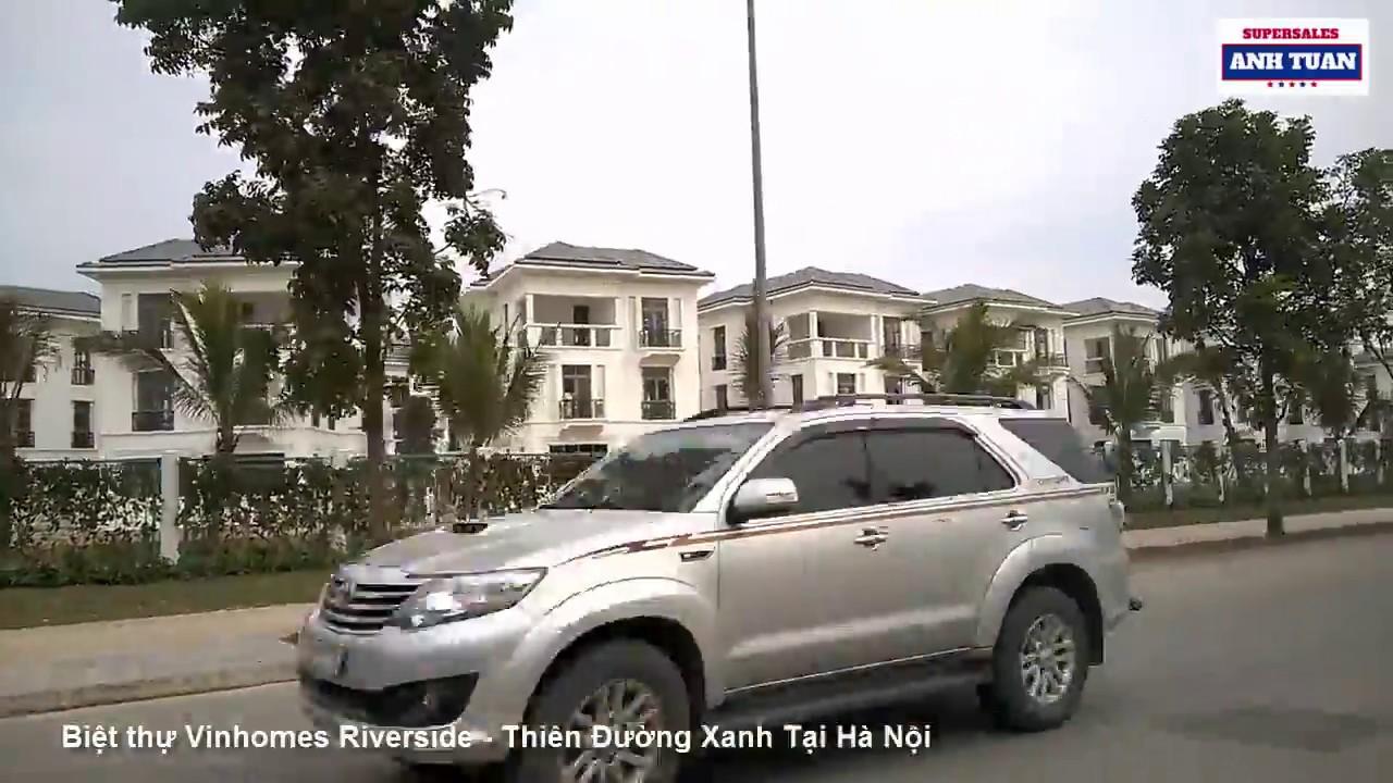 Biệt Thự Vinhomes Riverside – Thiên Đường Xanh Tại Hà Nội