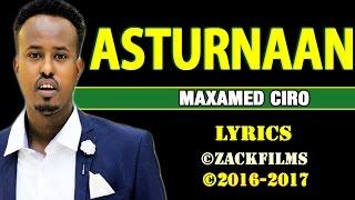maxamed ciro asturnaanta ᴴᴰ lyrics 2016 2017
