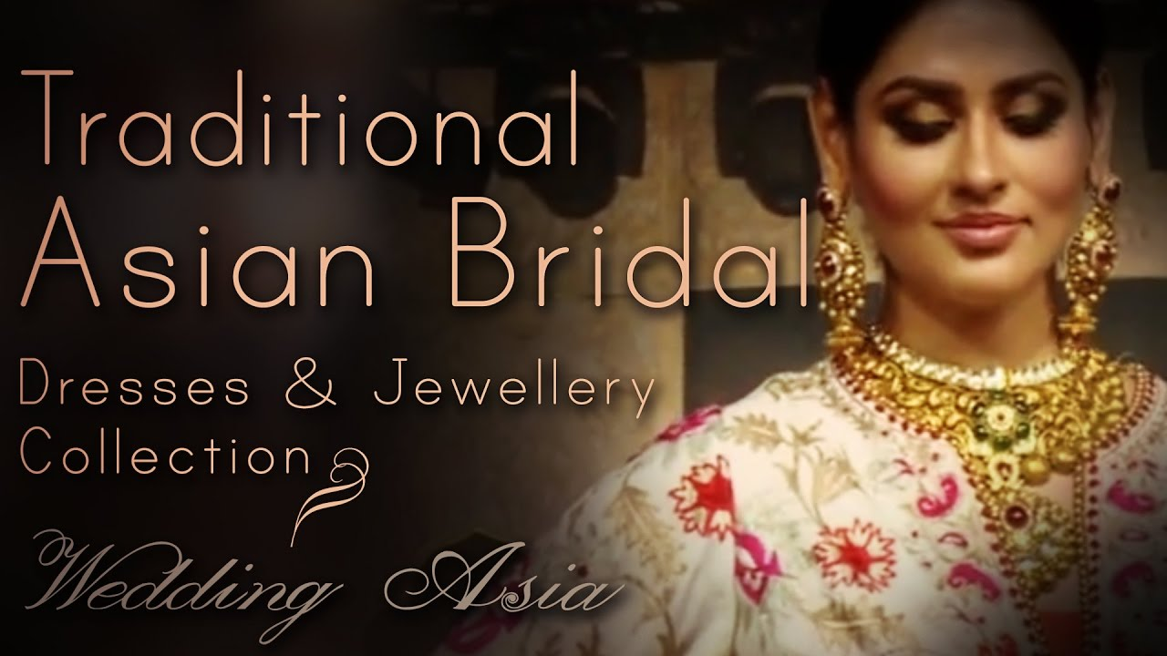 Traditional Bridal Wear And Asian Jewellery Collection Wedding Season 2017 Asia