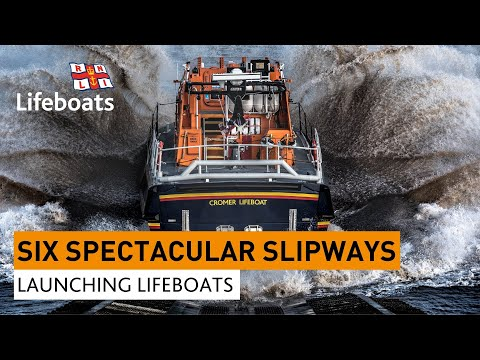 Six Spectacular Slipways - Launching Lifeboats at the RNLI