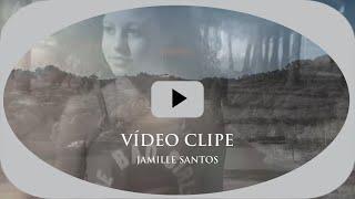 Baixar Vídeo Clipe de Jamille Santos Rodrigues