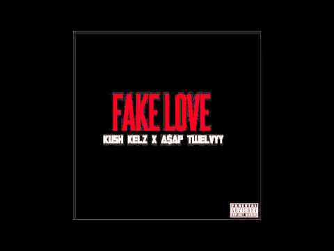 Kush Kelz ft ASAP Twelvyy - Fake Love