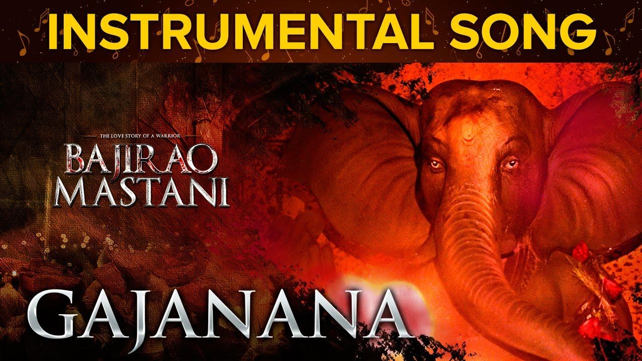 Gajanana Instrumental Song | Bajirao Mastani | Ranveer Singh, Deepika Padukone & Priyanka Chopra