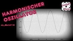 HARMONISCHER OSZILLATOR (Ad_Math#14) [Compact Physics]
