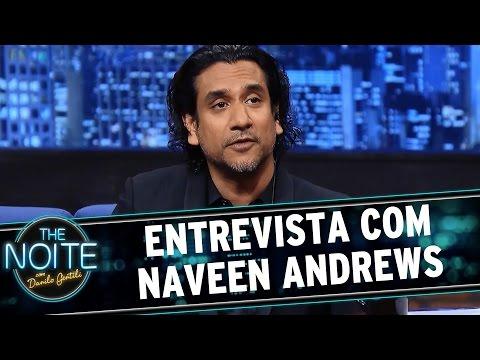 The Noite (23/06/15) - Entrevista com Naveen Andrews, de