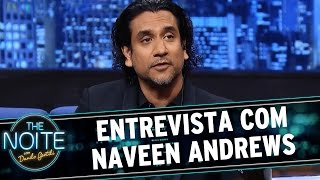 """The Noite (23/06/15) - Entrevista com Naveen Andrews, de """"Sense8"""""""