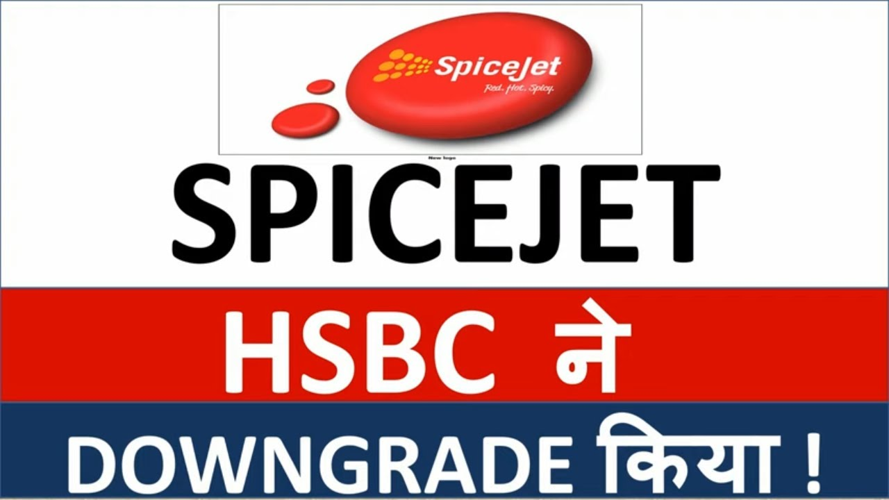 SPICE JET Stock Analysis | HSBC ने DOWNGRADE किया | Spice Jet Share Price  Target