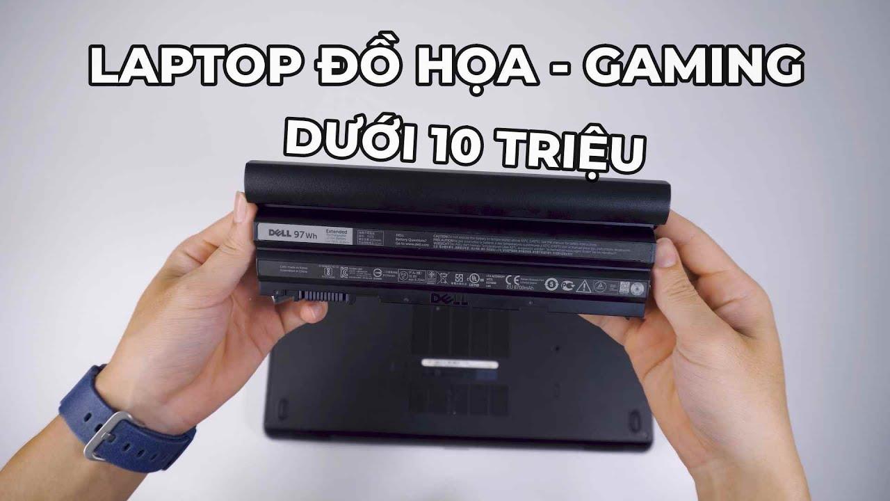 Trên tay chiếc Laptop Đồ Họa dưới 10 Triệu đáng mua nhất 2020