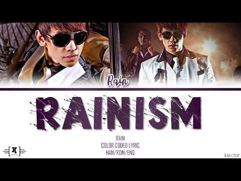"RAIN - ""Rainism"" Lyrics [Color Coded Han/Rom/Eng]"