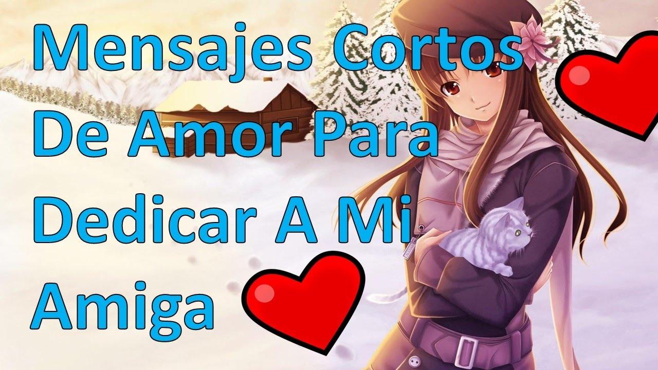 Mensajes Cortos De Amor Para Dedicar A Mi Amiga Poema Para Mi Amiga
