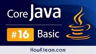 [Khóa học lập trình Java đến OOP] - Bài 16: OOP trong Java | HowKteam