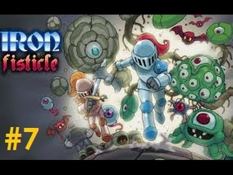 Let's Play - Iron Fisticle - Episode 7 |