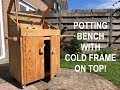 Tweakwood: how to make a potting bench and how to make a cold frame