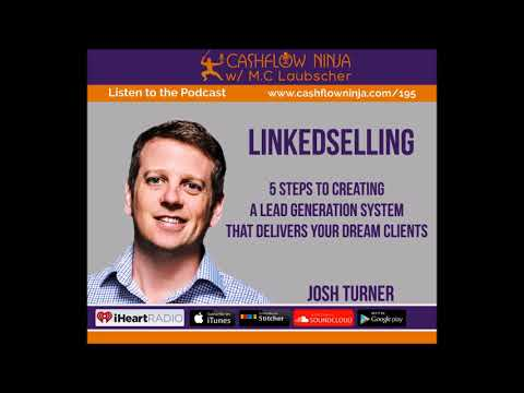 195: Josh Turner: 5 Steps To Creating A Lead Generation System That Delivers Your Dream Clients