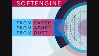 Softengine - From Earth, From Ashes, From Dust EP