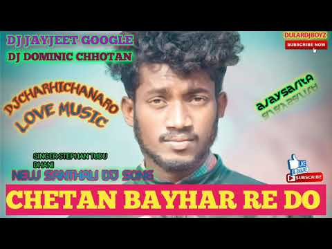 CHETAN BAYHAR REDO //NEW SANTHALI VIDEO 2020  ND DJ JAYJEET GOOGLE DOMINIC CHHOTAN //DJCHANAROCHARHI