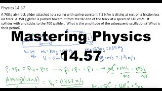 mastering physics 14 57 video solution a 700 g air track glider attached to a spring with spring