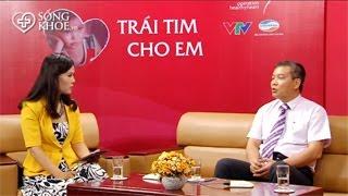 PGS.TS Nguyễn Hữu Ước tư vấn điều trị bệnh tim bẩm sinh (P4)