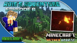 Into the NETHER! - Minecraft 1.16 Nether Update - Finishing the Mega Tree - Adie's Adventure Ep. 6
