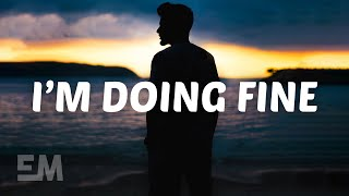 Mike Waters - I'm Doing Fine (Lyrics)